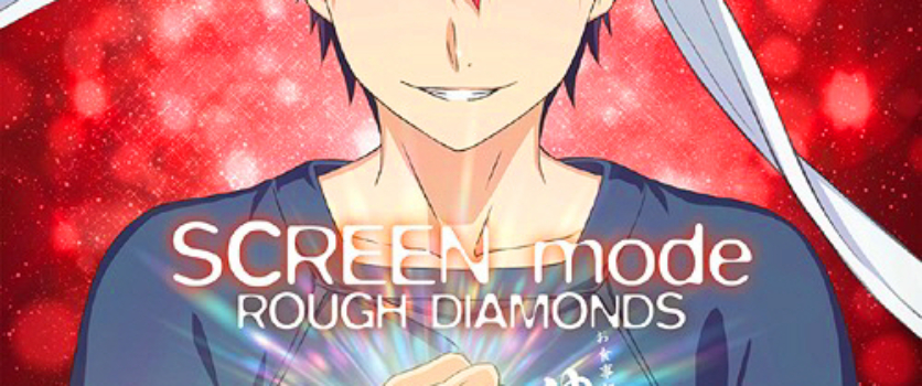 ROUGH DIAMONDS – SCREEN mode – Shokugeki no Souma: Ni no Sara – OP